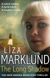 The Long Shadow: A Novel - Liza Marklund