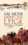Herrin der Lüge - Kai Meyer