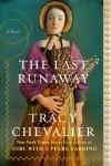 The Last Runaway: A Novel - Tracy Chevalier