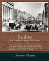 Bartleby, The Scrivener   A Story Of Wall Street - Herman Melville