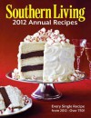 Southern Living 2012 Annual Recipes: Every Single Recipe from 2012 -- over 750! - Southern Living Magazine