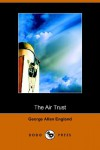 The Air Trust - George Allan England