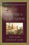 Darwin's Plantation: Examining Evolution's Racist Roots - Ken Ham,  A. Charles Ware,  With Todd A. Hillard