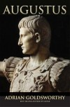 Augustus: From Revolutionary to Emperor - Adrian Goldsworthy