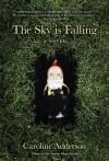 The Sky Is Falling - Caroline Adderson