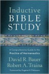 Inductive Bible Study: A Comprehensive Guide to the Practice of Hermeneutics - David R. Bauer