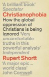 Christianophobia - Rupert Shortt