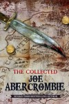 The Collected Joe Abercrombie - Joe Abercrombie
