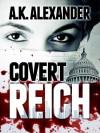 Covert Reich - A.K. Alexander