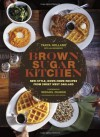 Brown Sugar Kitchen: Recipes and Stories from Everyone's Favorite Soul Food Restaurant - Tanya Holland, Jan Newberry, Jody Horton, Michael Chabon