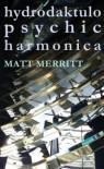 hydrodraktulopsychicharmonica - Matt Merritt