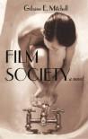 Film Society; a novel - Gilaine E. Mitchell;Gilaine Mitchell
