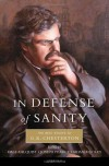 In Defense of Sanity: The Best Essays of G.K. Chesterton - G. K. Chesterton