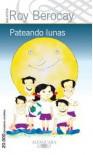 Pateando Lunas - Roy Berocay