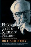 Philosophy and the Mirror of Nature - Richard M. Rorty, David Bromwich, Michael Williams