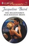 The Billionaire's Blackmailed Bride (Harlequin Presents) - Jacqueline Baird