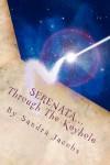 Serenata: Through the Keyhole - Sandra L Jacobs
