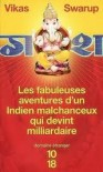 Les fabuleuses aventures d'un Indien malchanceux qui devint milliardaire (Poche) - Vikas Swarup