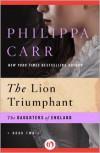 The Lion Triumphant - Philippa Carr
