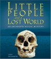 Little People and a Lost World: An Anthropological Mystery - Linda Goldenberg