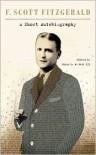 A Short Autobiography - F. Scott Fitzgerald, James L. W. West III
