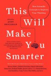 This Will Make You Smarter: 150 New Scientific Concepts to Improve Your Thinking - John Brockman