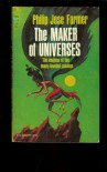 The Maker of Universes (World of Tiers, Book 1) - Philip Jose Farmer