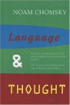 Language and Thought (Anshen Transdisciplinary Lectureships) - Noam Chomsky