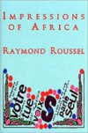 Impressions of Africa - Raymond Roussel