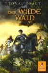 Der Wilde Wald: Abenteuer-Roman (Gulliver) - Tonke Dragt