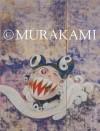 Takashi Murakami - Takashi Murakami, Midori Matsui, Dick Hebdige