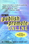 How to Publish and Promote Online - M.J. Rose, Angela J. Adair-Hoy, Debbie Ridpath Ohi, Angela Adair-Hoy
