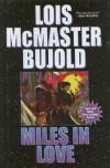Miles in Love - Lois McMaster Bujold