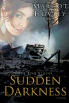 The End Begins: Sudden Darkness - Margot Hovley