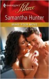 Make Your Move (Harlequin Blaze, #542) - Samantha Hunter