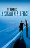 A Sudden Silence - Eve Bunting