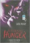 Eternal Hunger (Mark of the Vampire #1) - Laura Wright, Tavia Gilbert