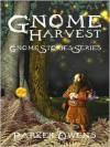 Gnome Harvest - Parker Owens