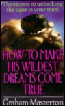 How to Make His Wildest Dreams Come True - Graham Masterton
