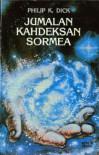 Jumalan kahdeksan sormea - Pekka Markkula, Philip K. Dick
