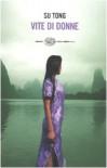 Vite di donne - Tong Su
