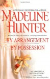 By Arrangement/By Possession - Madeline Hunter