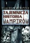 Tajemnicza Historia Wampirów - Lecouteux Claude