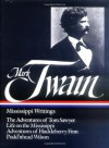 Mississippi Writings: The Adventures of Tom Sawyer/Life on the Mississippi/Adventures of Huckleberry Finn/Puddinhead Wilson (Library of America #5) - Mark Twain, Guy Cardwell