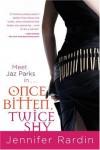 Once Bitten, Twice Shy (Jaz Parks, Book 1) - Jennifer Rardin