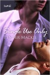 Single Use Only - Pender Mackie