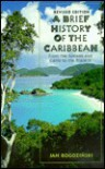 A Brief History of the Caribbean: From the Arawak and the Carib to the Present - Jan Rogozinski