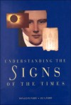 Understanding the Signs of the Times - Donald W. Parry, Jay A. Parry