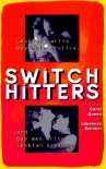 Switch Hitters: Lesbians Write Gay Male Erotica and Gay Men Write Lesbian Erotica - Carol Queen, Lawrence Schimel