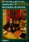 An Intellectual History of Modern Europe - Marvin Perry